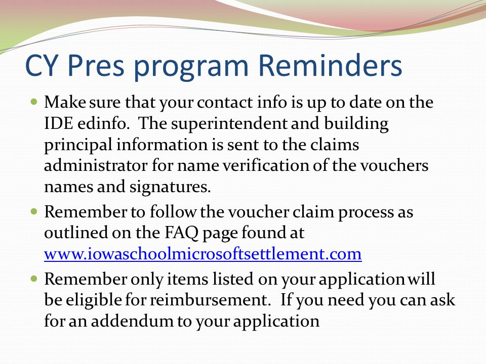 CY Pres program Reminders Make sure that your contact info is up to date on the IDE edinfo.