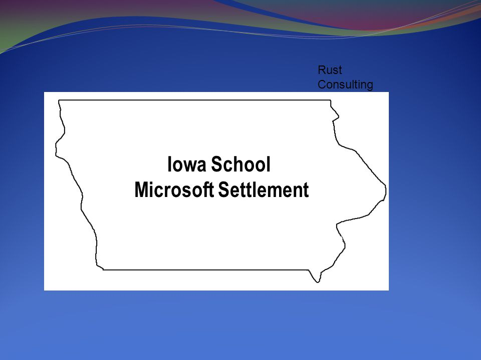 Contact Information www.iowaschoolmicrosoftsettlement.com ClaimsAdmin@IowaSchoolMicrosoftSettlement.com Iowa Department of Education look under A-Z program index Look for M and Microsoft Settlement.