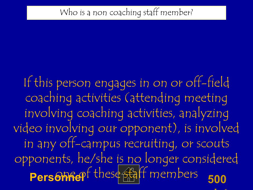 500 points What is a 'contact?' You must count this in your recruiting logs when you go off-campus with an unofficial visitor Jo's Potpourri