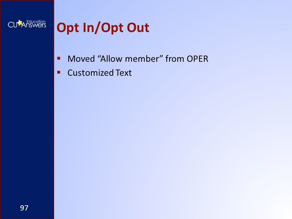 Opt In/Opt Out  Moved Allow member from OPER  Customized Text 97