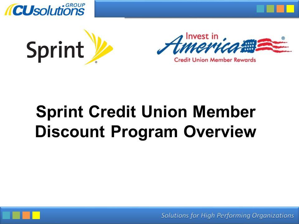 12 Call: 800-262-6285 ext 523 Visit: www.LoveMyCreditUnion.org/Sprintwww.LoveMyCreditUnion.org/Sprint or Lisa.Treat@CUsolutionsgroup.com