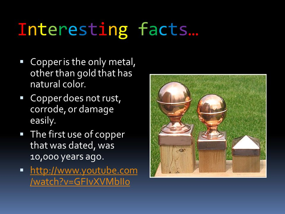 Chemical properties…Chemical properties…  The oxidation number for copper is +1, +2, +3, +4.