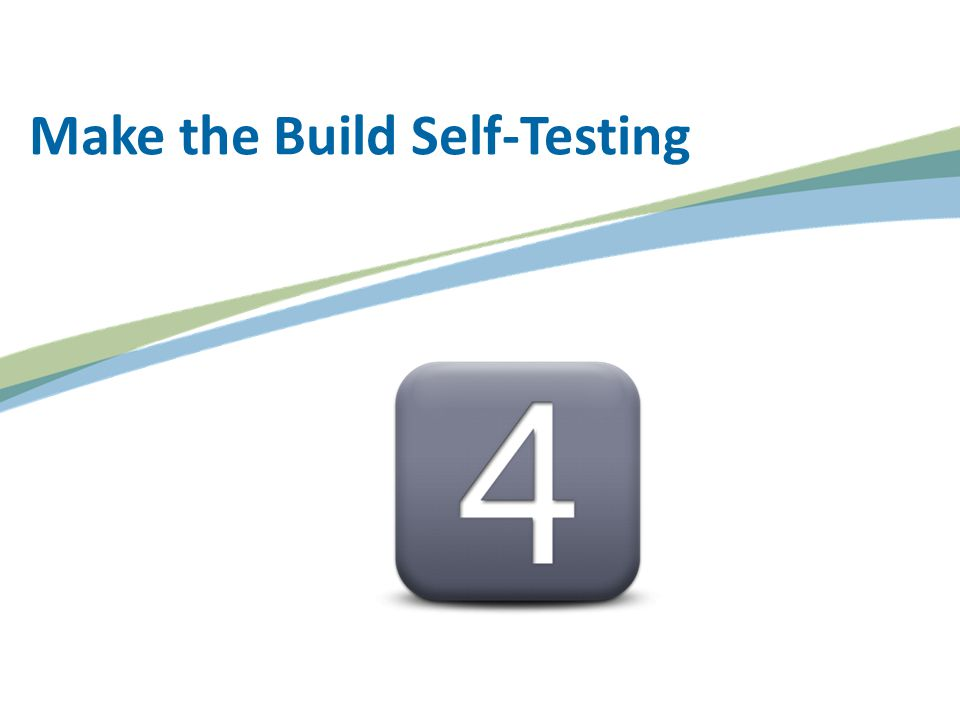 Make the Build Self-Testing