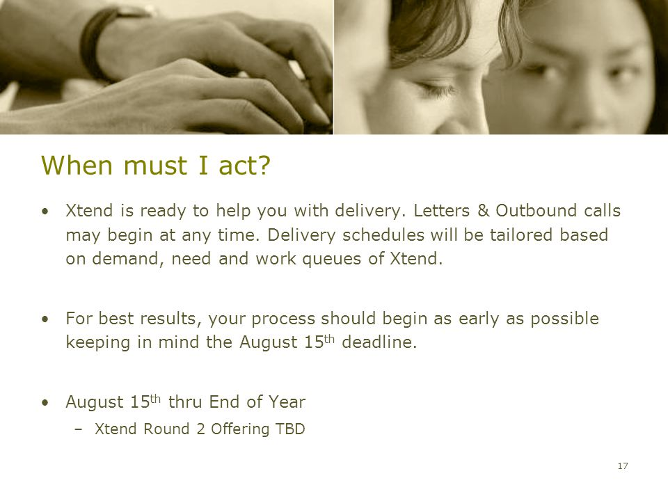 When must I act. Xtend is ready to help you with delivery.
