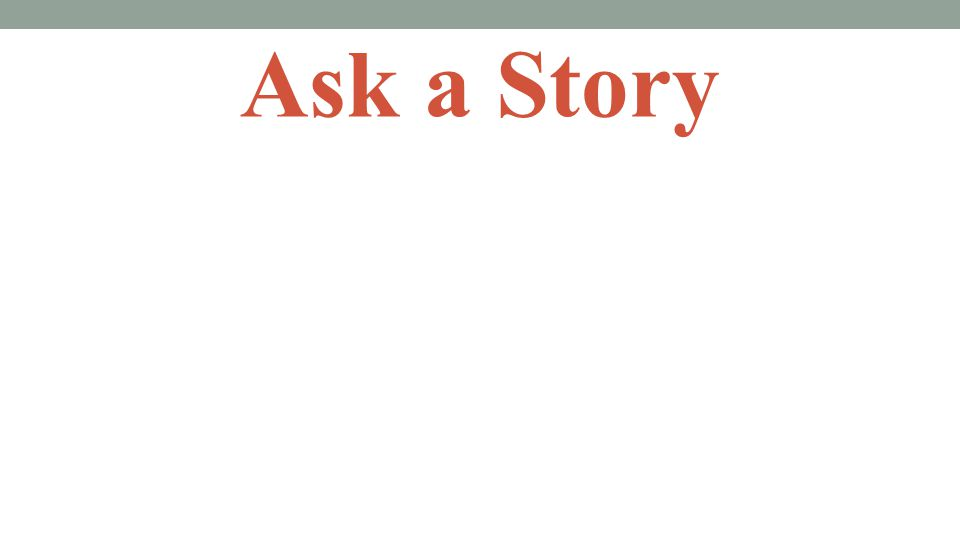 Ask a Story