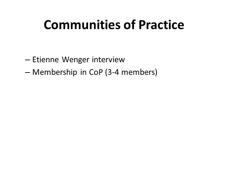 Communities of Practice – Etienne Wenger interview – Membership in CoP (3-4 members)