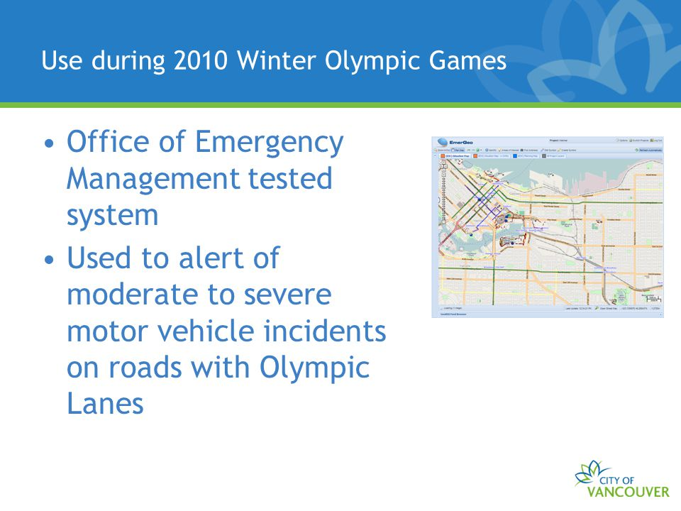 Use during 2010 Winter Olympic Games Office of Emergency Management tested system Used to alert of moderate to severe motor vehicle incidents on roads