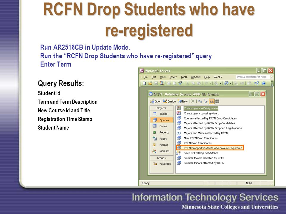 RCFN Drop Students who have re-registered Run AR2516CB in Update Mode.