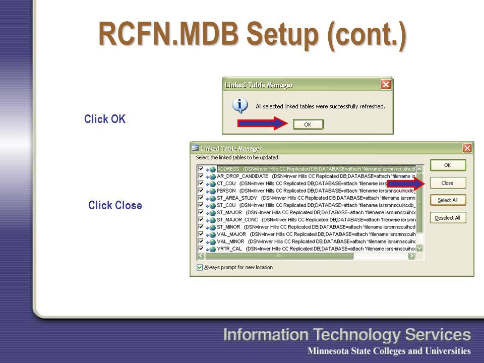 RCFN.MDB Setup (cont.) Click OK Click Close