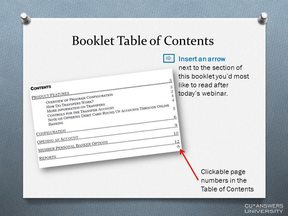Booklet Table of Contents Clickable page numbers in the Table of Contents Insert an arrow next to the section of this booklet you'd most like to read after today's webinar.