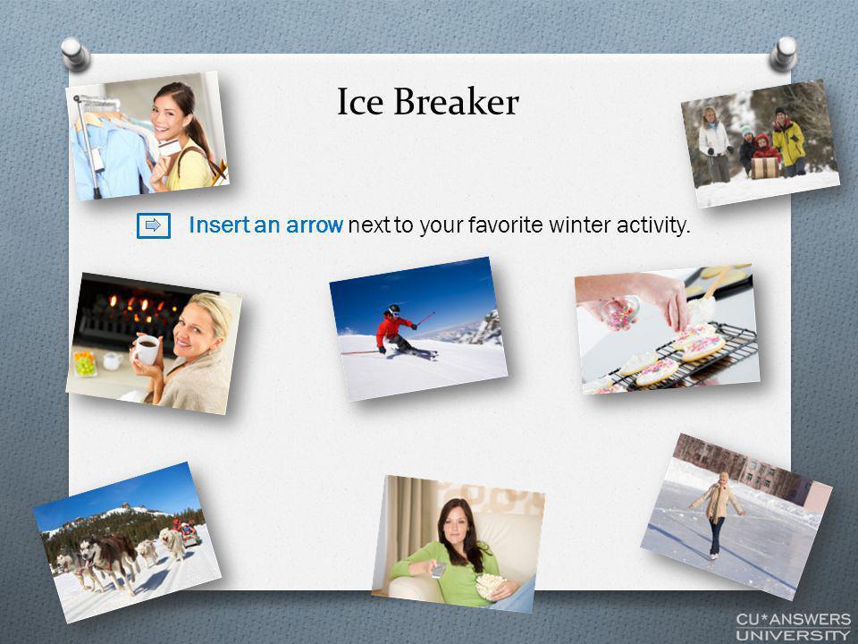 Insert an arrow next to your favorite winter activity. Ice Breaker