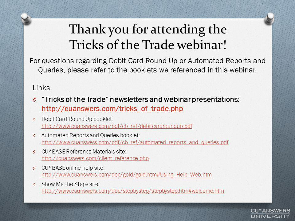 Thank you for attending the Tricks of the Trade webinar.