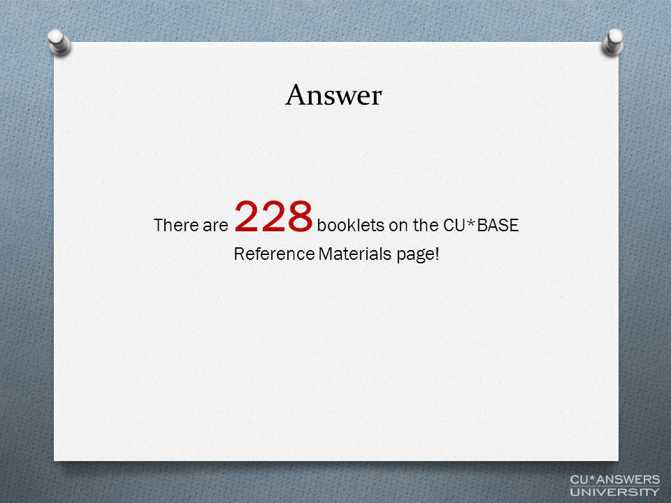 Answer There are 228 booklets on the CU*BASE Reference Materials page!