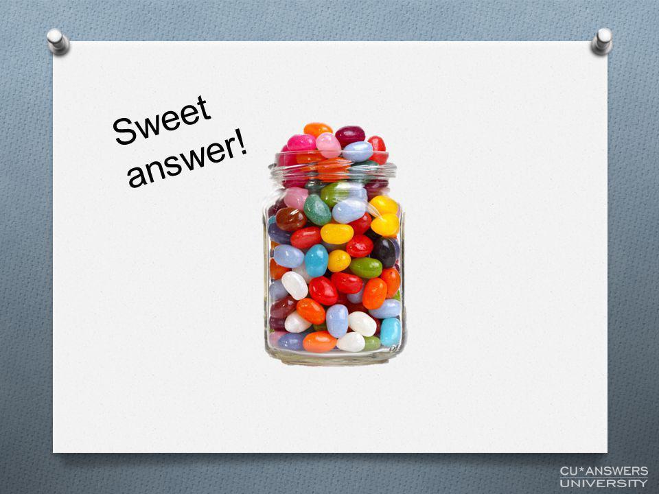 Sweet answer!