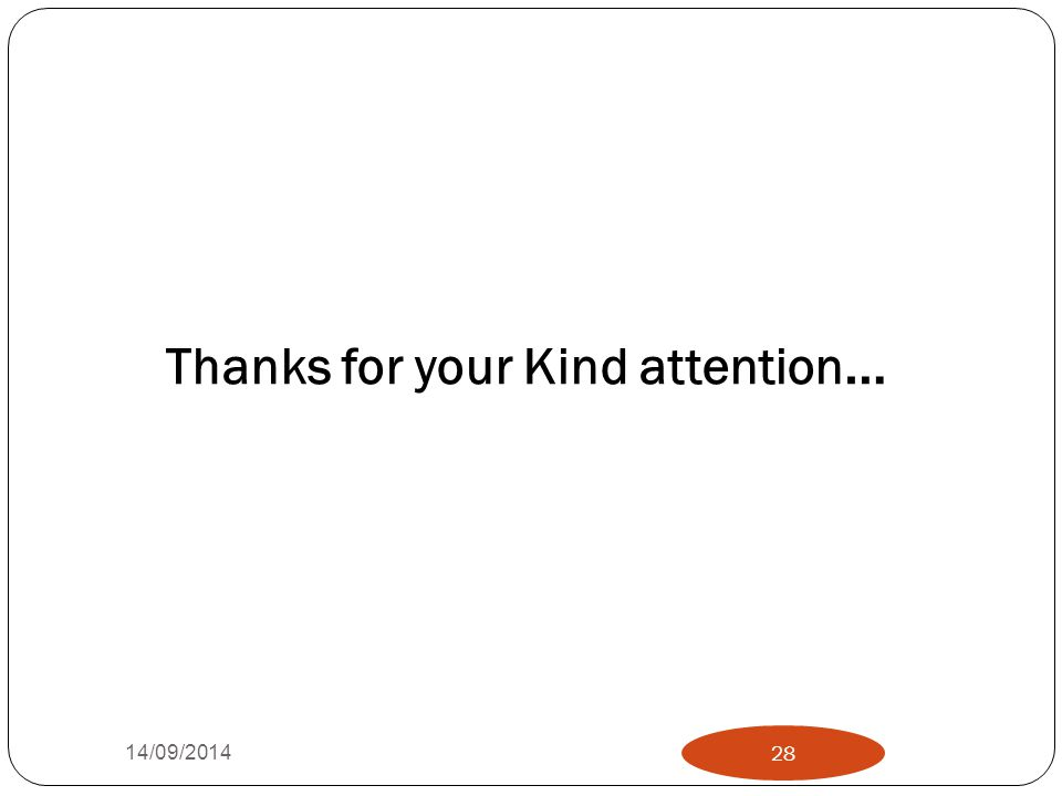 Thanks for your Kind attention … 14/09/2014 28