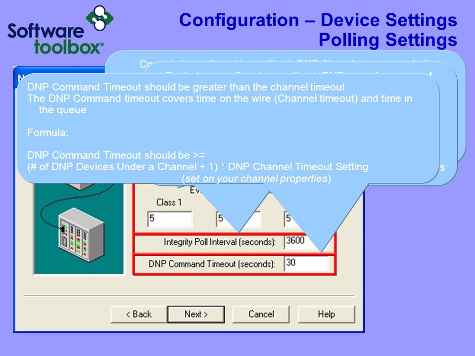 Configuration – Device Settings Polling Settings Controls how often driver will ask DNP Slave for a report of all changes since last Event Poll or las