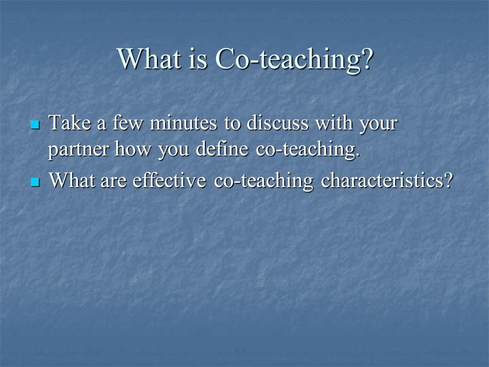 Co-Teaching Partnership Partnership Trust Trust Hard work Hard work Communication Communication Shared preparation and shared responsibility.
