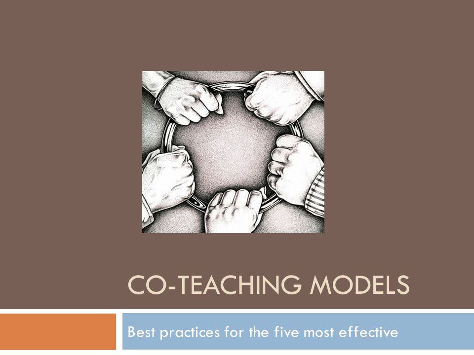CO-TEACHING MODELS Best practices for the five most effective