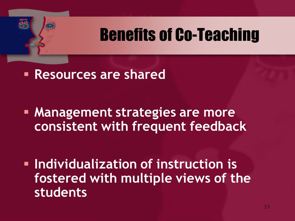 33  Resources are shared  Management strategies are more consistent with frequent feedback  Individualization of instruction is fostered with multi