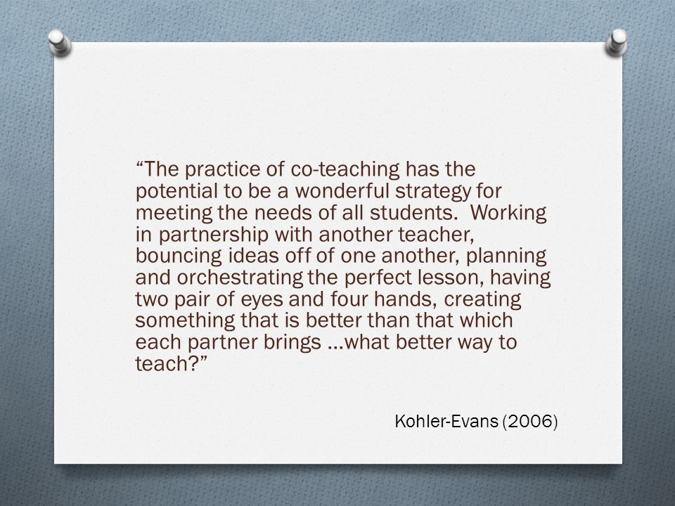 """""""The practice of co-teaching has the potential to be a wonderful strategy for meeting the needs of all students. Working in partnership with another t"""