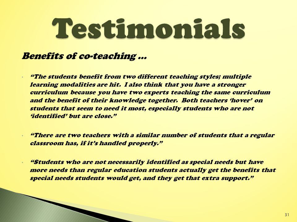 Benefits of co-teaching … The students benefit from two different teaching styles; multiple learning modalities are hit.