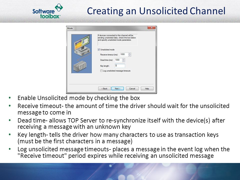 Creating an Unsolicited Channel Enable Unsolicited mode by checking the box Receive timeout- the amount of time the driver should wait for the unsolic