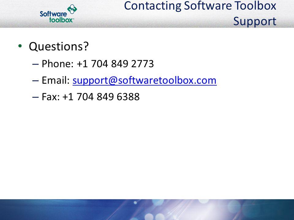 Contacting Software Toolbox Support Questions? – Phone: +1 704 849 2773 – Email: support@softwaretoolbox.comsupport@softwaretoolbox.com – Fax: +1 704