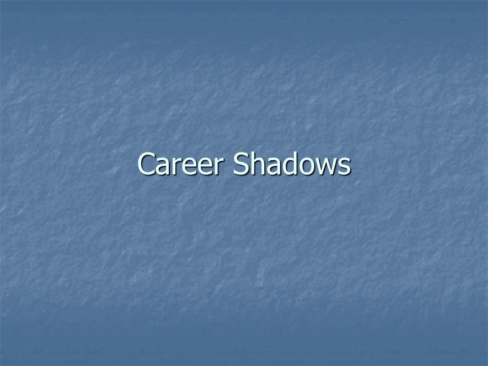 Career Shadows