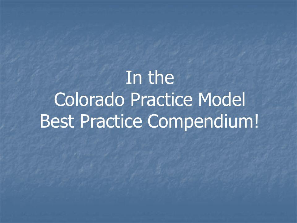 In the Colorado Practice Model Best Practice Compendium!