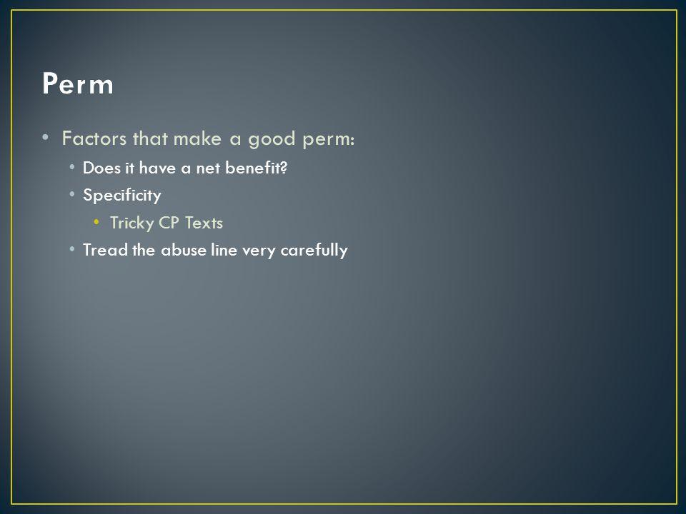 Factors that make a good perm: Does it have a net benefit.