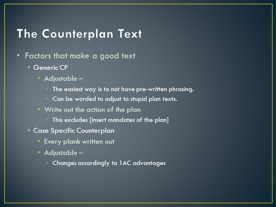 Factors that make a good text Generic CP Adjustable – The easiest way is to not have pre-written phrasing.