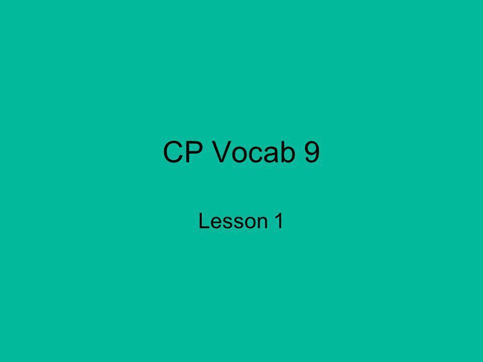 CP Vocab 9 Lesson 1
