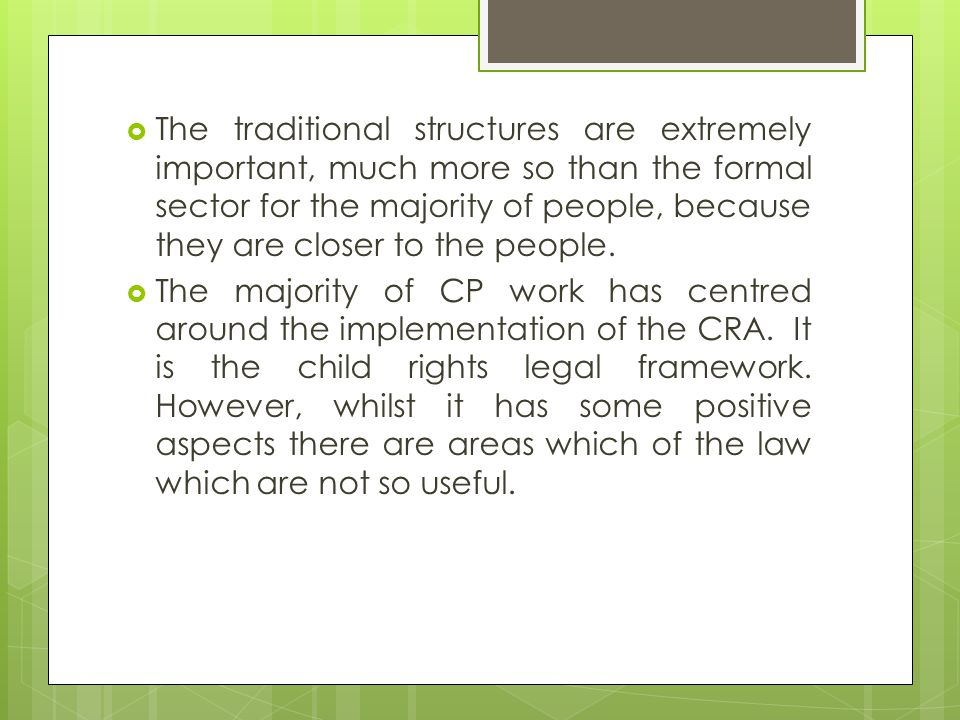  The traditional structures are extremely important, much more so than the formal sector for the majority of people, because they are closer to the people.