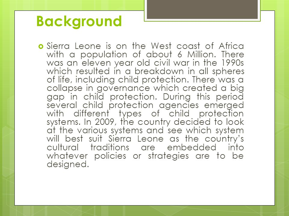 Background  Sierra Leone is on the West coast of Africa with a population of about 6 Million.