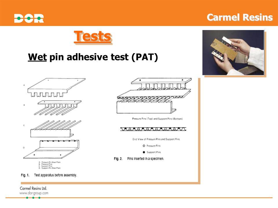 TestsTests Wet pin adhesive test (PAT) Carmel Resins
