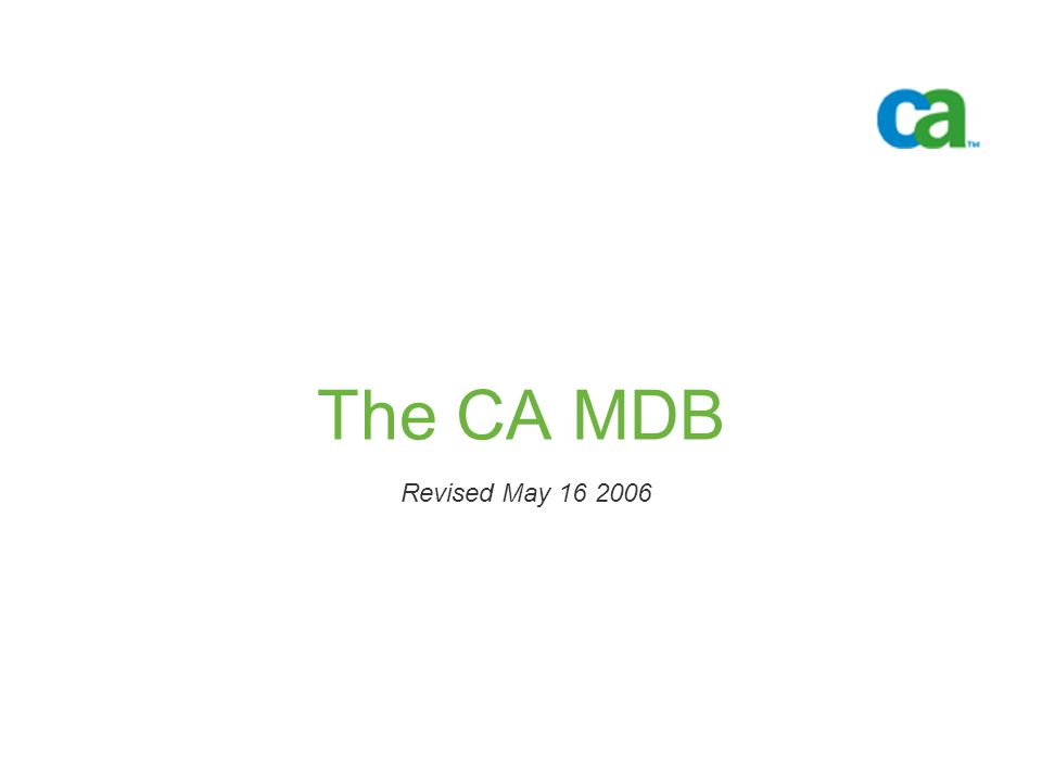 The CA MDB Revised May 16 2006