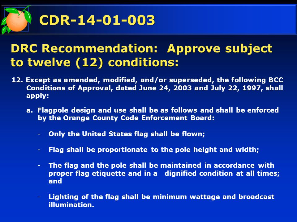 CDR-14-01-003 DRC Recommendation: Approve subject to twelve (12) conditions: 12.
