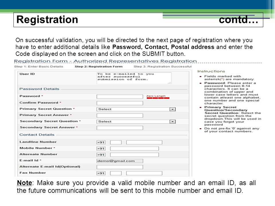 On successful validation, you will be directed to the next page of registration where you have to enter additional details like Password, Contact, Postal address and enter the Code displayed on the screen and click on the SUBMIT button.