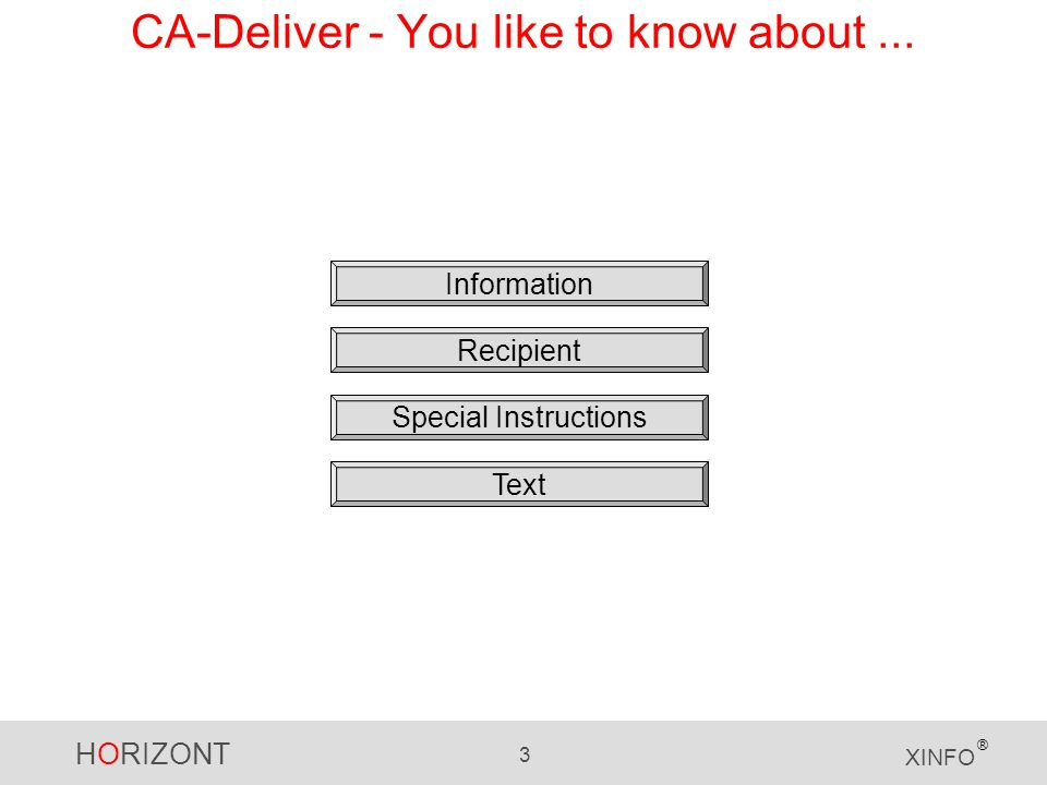 HORIZONT 3 XINFO ® CA-Deliver - You like to know about...