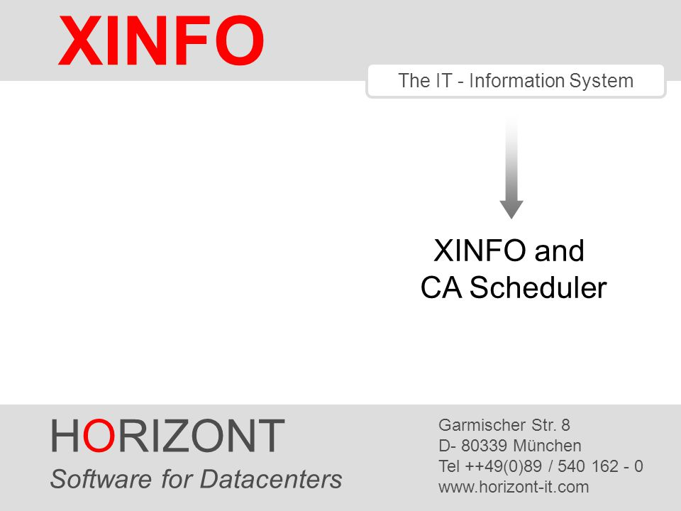 HORIZONT 1 XINFO ® The IT - Information System HORIZONT Software for Datacenters Garmischer Str.