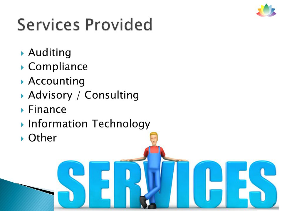  Auditing  Compliance  Accounting  Advisory / Consulting  Finance  Information Technology  Other 2