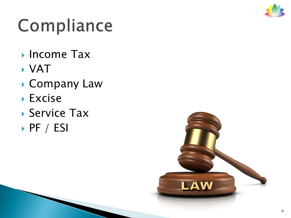  Income Tax  VAT  Company Law  Excise  Service Tax  PF / ESI 4