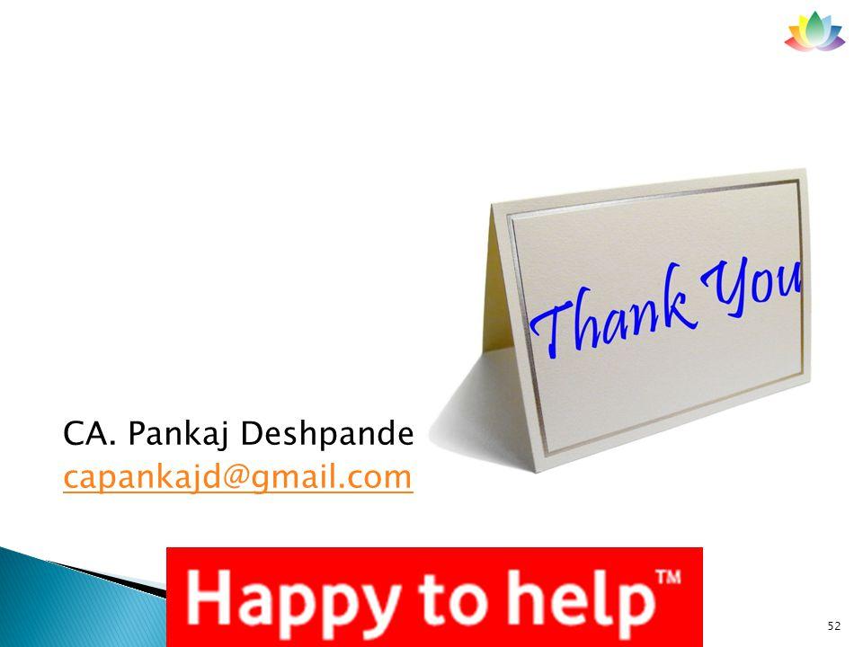 CA. Pankaj Deshpande capankajd@gmail.com 52