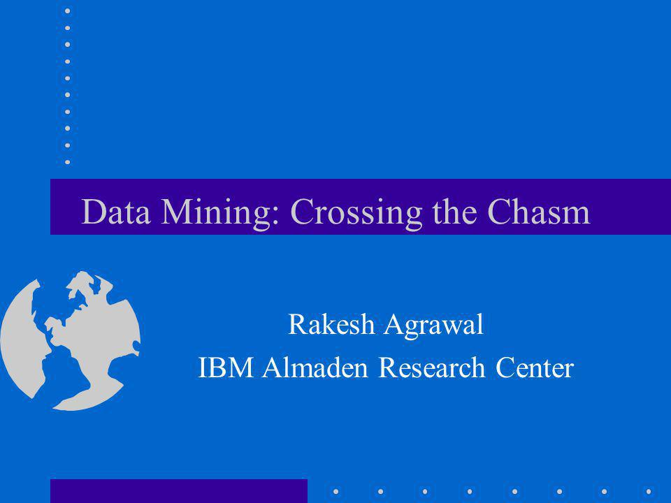 Chasm Crossing Personal speculations on some technical challenges Do not imply IBM research/product directions