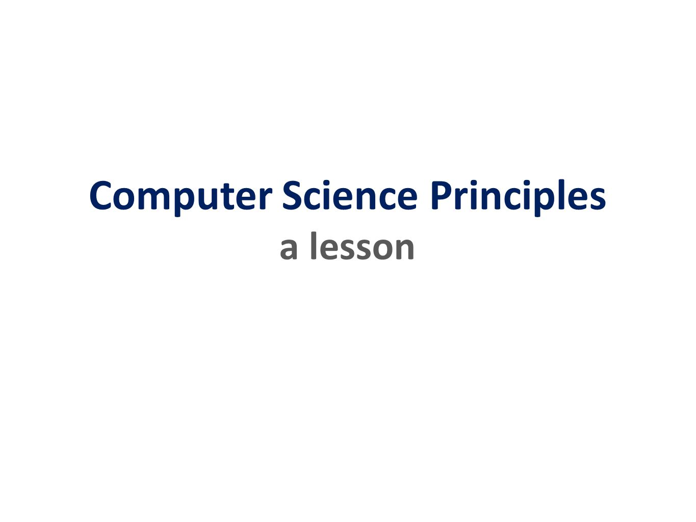 Computer Science Principles a lesson