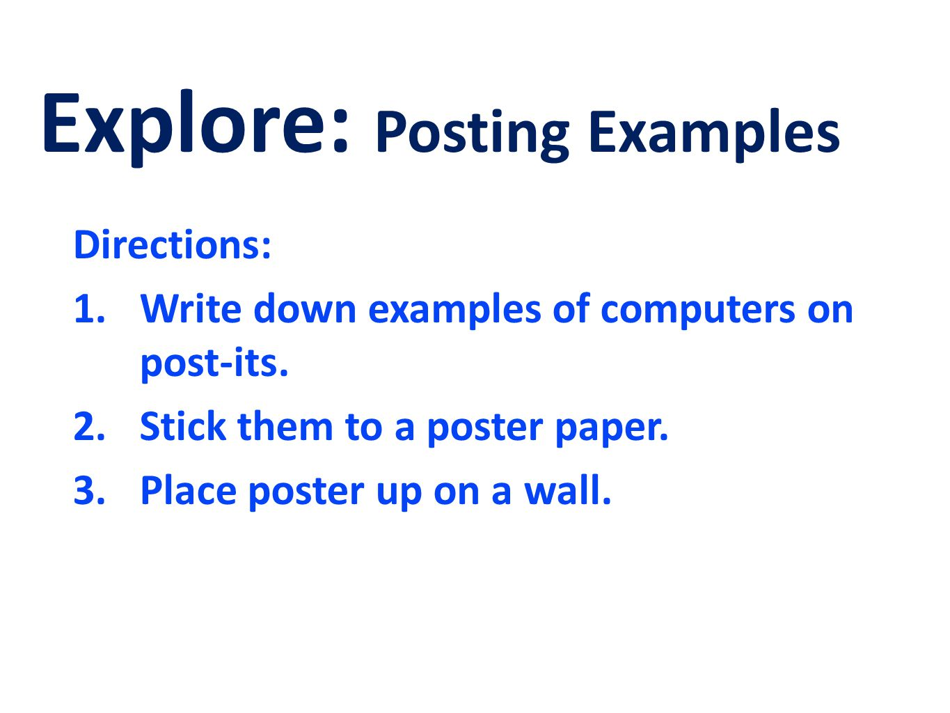 Posting Examples, cont'd Directions: 4.Go to another group's poster.