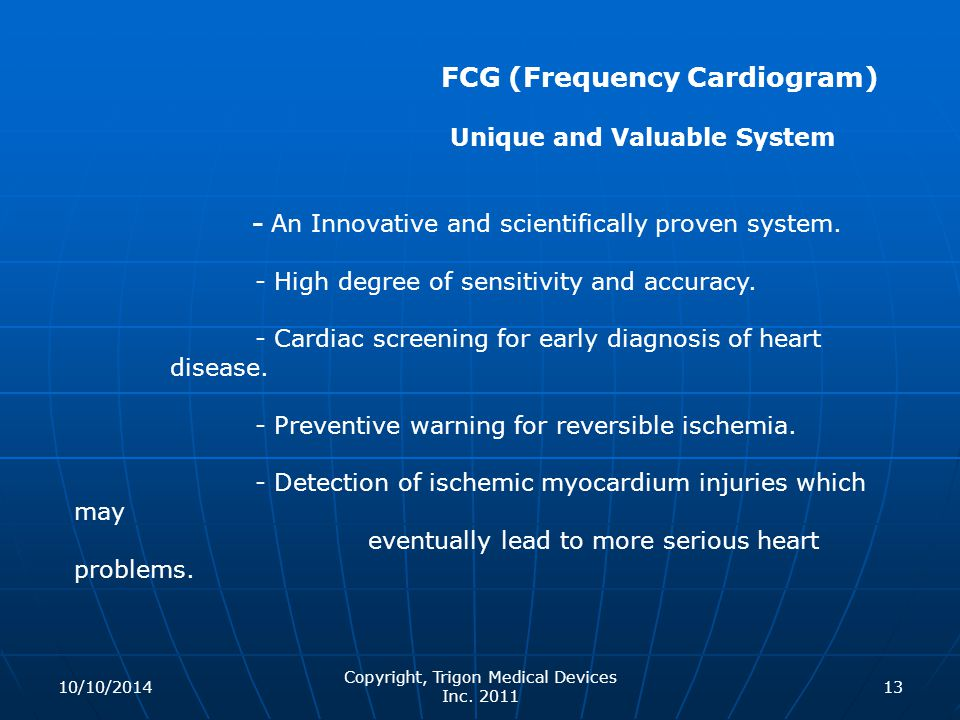 FCG (Frequency Cardiogram) Unique and Valuable System - An Innovative and scientifically proven system. - High degree of sensitivity and accuracy. - C