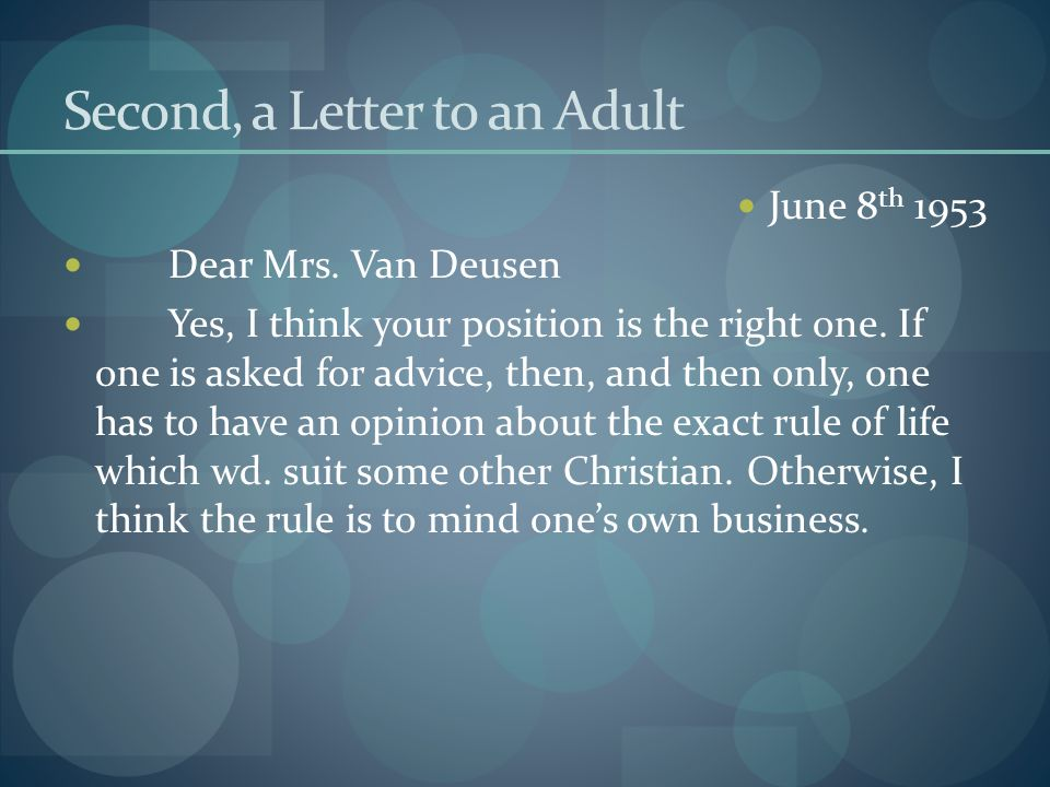 Second, a Letter to an Adult June 8 th 1953 Dear Mrs.