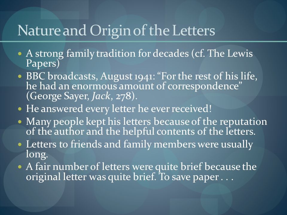 Nature and Origin of the Letters A strong family tradition for decades (cf.