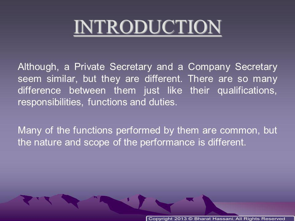 INTRODUCTION Although, a Private Secretary and a Company Secretary seem similar, but they are different. There are so many difference between them jus